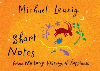 Book Cover:  Short Notes from the Long History of Happiness