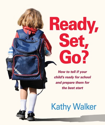 Ready, Set, Go? How to tell if your child's ready for school and prepare them for the best start