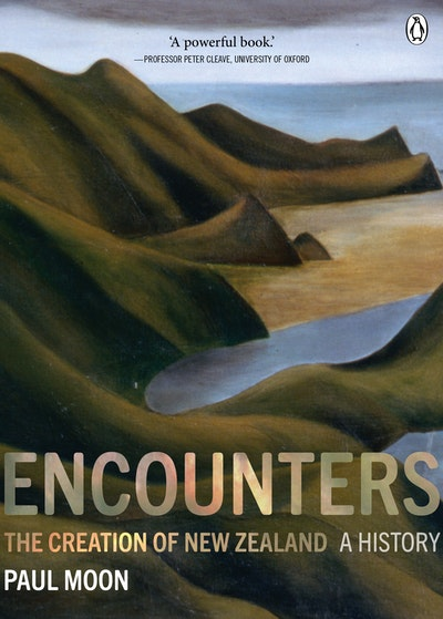Book Cover:  Encounters: The Creation Of New Zealand