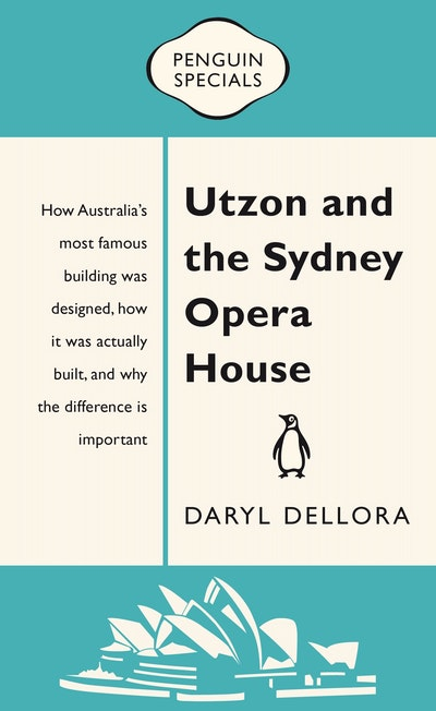 Book Cover:  Utzon and the Sydney Opera House: Penguin Special