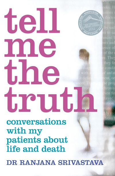Book Cover:  Tell Me the Truth: Conversations with my patients about life and death