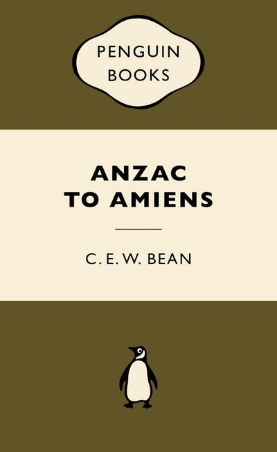 ANZAC to Amiens: War Popular Penguins