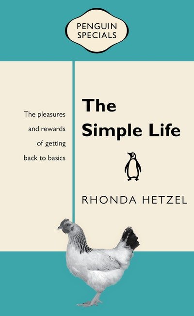 The Simple Life: Penguin Specials by Rhonda Hetzel