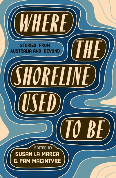 Book Cover:  Where The Shoreline Used To Be