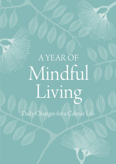 Book Cover: A Year of Mindful Living: Daily Changes for a Calmer Life
