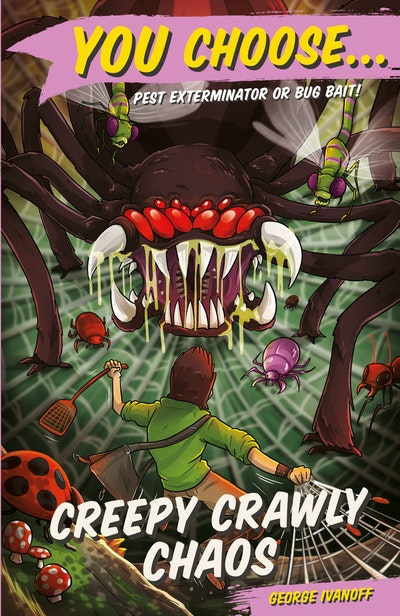 You Choose 11: Creepy Crawly Chaos