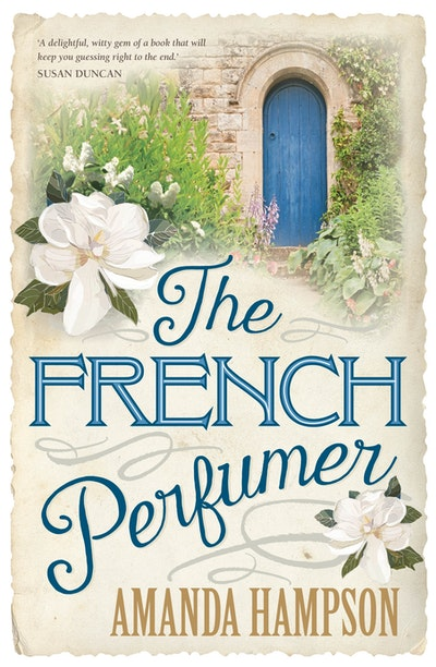 The French Perfumer by Amanda Hampson