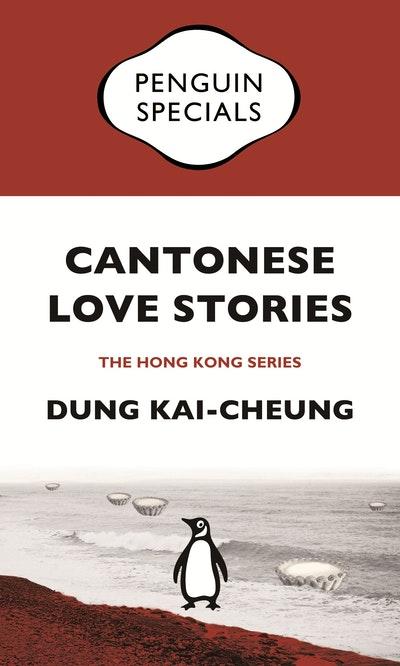 Cantonese Love Stories: Twenty-five Vignettes of a City: Penguin Specials
