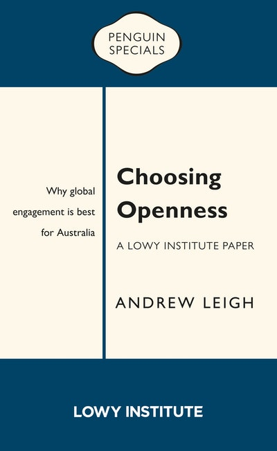 Choosing Openness: A Lowy Institute Paper: Penguin Special