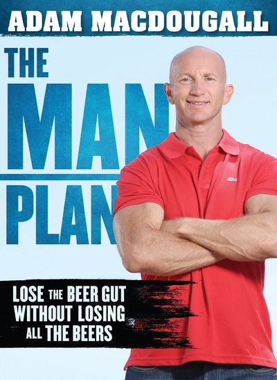 Book Cover: The Man Plan: Lose the beer gut without losing all the beers