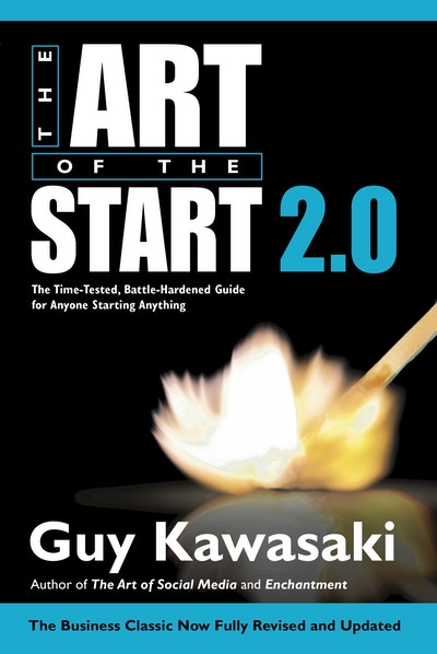 Book Cover:  Art Of The Start 2.0, TheFor Anyone Starting Anything, The