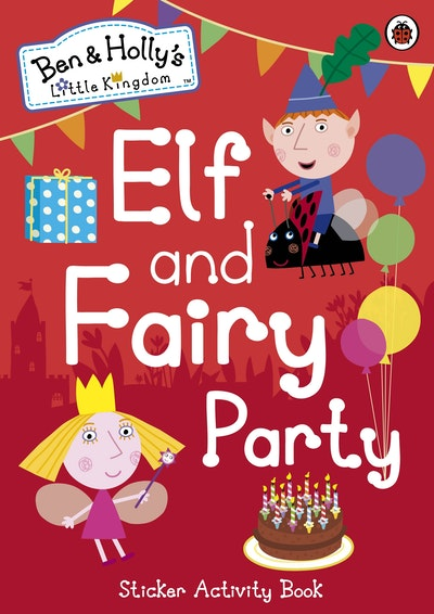 Book Cover:  Ben and Holly's Magical Kingdom: Elf and Fairy Party Sticker Activity   Book