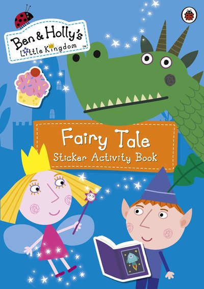 Book Cover:  Ben and Holly's Little Kingdom: Fairy Tale Sticker Activity Book