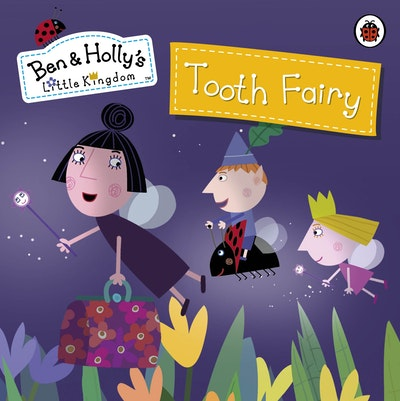 Book Cover:  Ben And Holly's Little Kingdom: Tooth Fairy