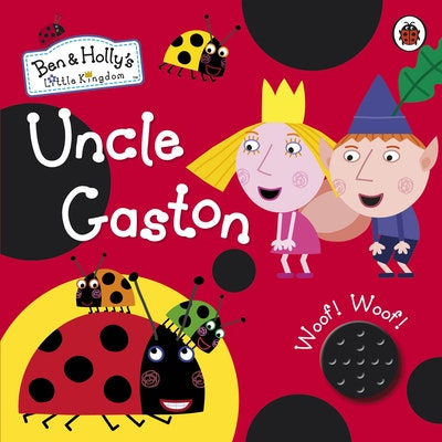 Ben And Holly's Little Kingdom: Uncle Gaston's Sound Book