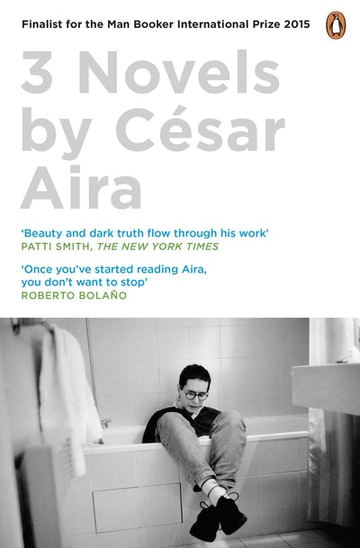 Book Cover:  3 Novels by Cesar Aira