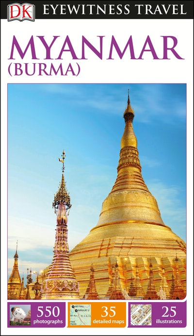Myanmar (Burma): Eyewitness Travel