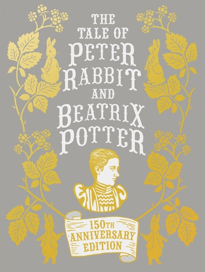 Book Cover:  Tale Of Peter Rabbit And Beatrix Potter Anniversary Edition,The