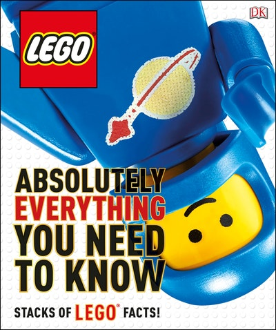 LEGO® Absolutely Everything You Need to Know