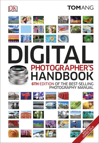 Digital Photographer's Handbook 6th Edition