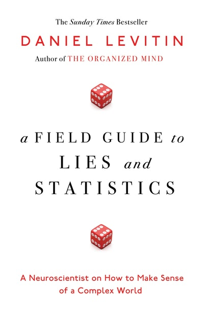 Book Cover: A Field Guide To Lies And Statistics: A Neuroscientist On How To Make Sense Of A Complex World