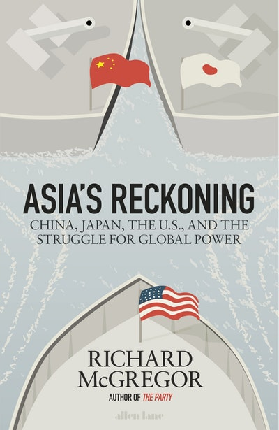 Book Cover:  Asia's Reckoning: China, Japan, the U.S., and the Struggle for Global Power