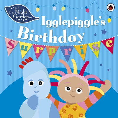 In The Night Garden: Igglepiggle's Birthday Surprise