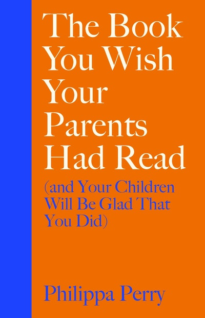 The Book You Wish Your Parents Had read (and your Children Will be Glad You Had)