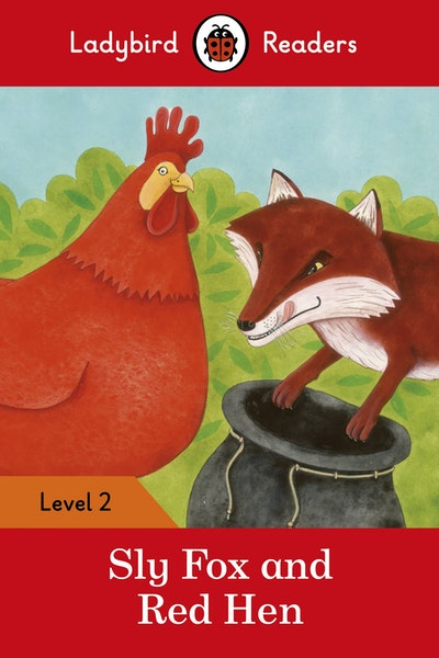 Sly Fox and Red Hen – Ladybird Readers Level 2