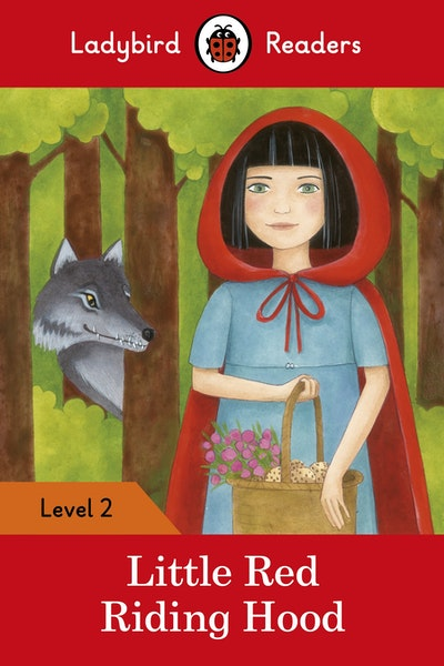 Little Red Riding Hood – Ladybird Readers Level 2