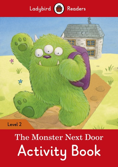 The Monster Next Door Activity Book – Ladybird Readers Level 2