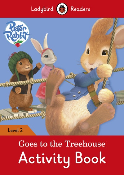 Peter Rabbit: Goes To The Treehouse Activity Book – Ladybird Readers Level 2