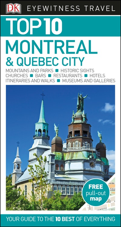 Montreal And Quebec City: Eyewitness Top 10 Travel Guide