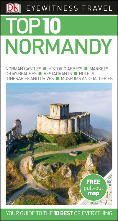 Normandy: Eyewitness Top 10 Travel Guide