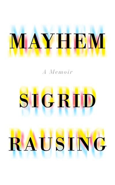 Mayhem : A Memoir