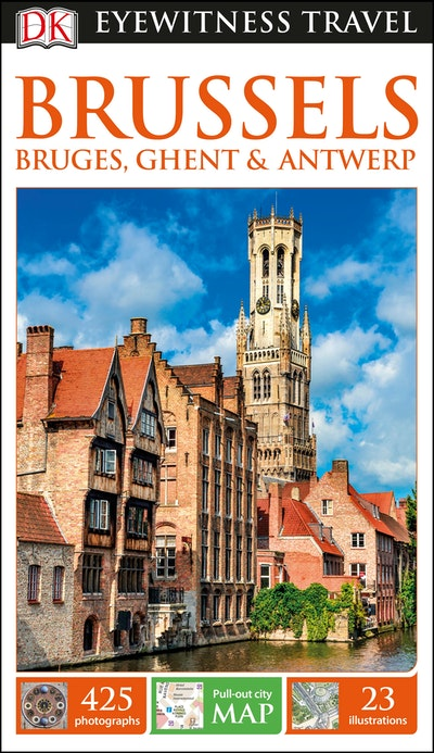 Brussels, Bruges, Ghent And Antwerp: Eyewitness Travel Guide