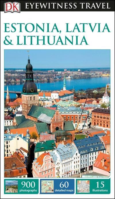 Estonia, Latvia And Lithuania: Eyewitness Travel Guide