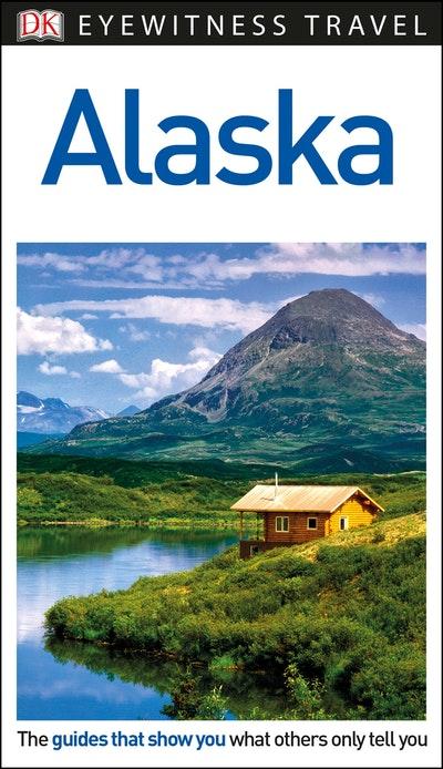Alaska: Eyewitness Travel Guide