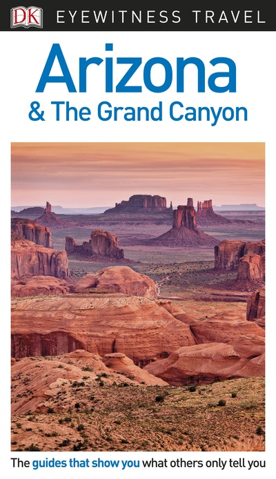 Arizona & the Grand Canyon: Eyewitness Travel
