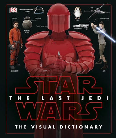 Star Wars: The Last Jedi Visual Dictionary
