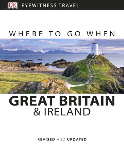 Great Britain And Ireland: Where To Go When