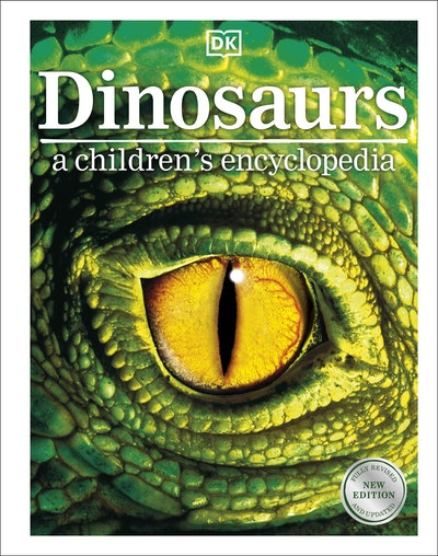 Dinosaurs A Children's Encyclopedia