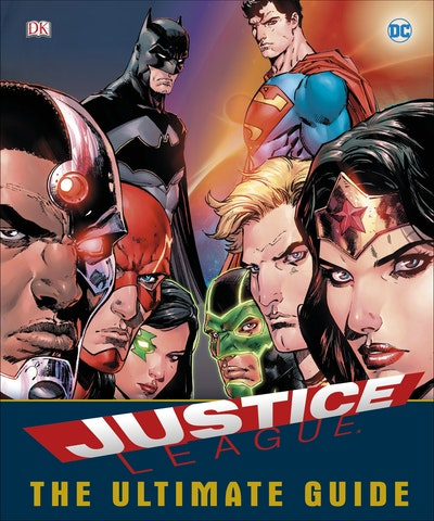 DC Comics Justice League: The Ultimate Guide to the World's Greatest Superheroes