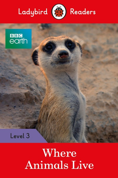 BBC Earth: Where Animals Live - Ladybird Readers Level 3