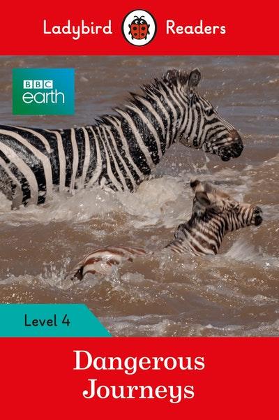 BBC Earth: Dangerous Journeys - Ladybird Readers Level 4