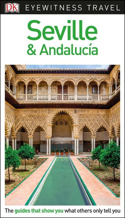 Seville and Andalucía: DK Eyewitness Travel Guide