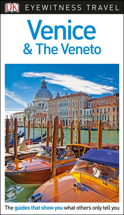 Venice and the Veneto: Eyewitness Travel Guide