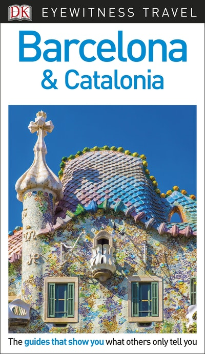 Barcelona and Catalonia: Eyewitness Travel Guide