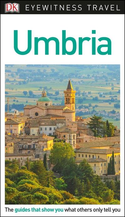 Umbria: DK Eyewitness Travel Guide