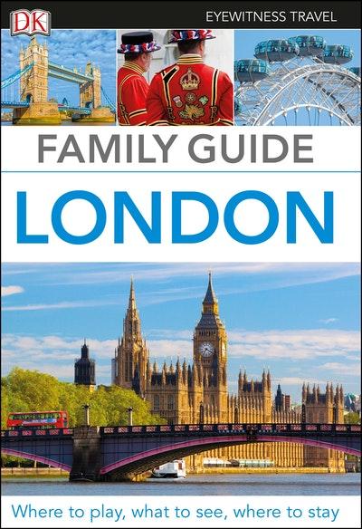 London: DK Eyewitness Family Travel Guide